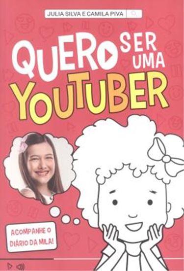 Picture of QUERO SER UMA YOUTUBER