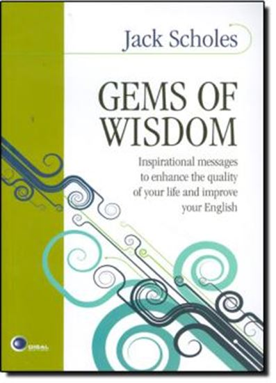Picture of GEMS OF WISDOM - INSPIRATIONAL MESSAGES TO ENHANCE THE QUALITY OF YOUR LIFE AND IMPROVE YOUR ENGLISH
