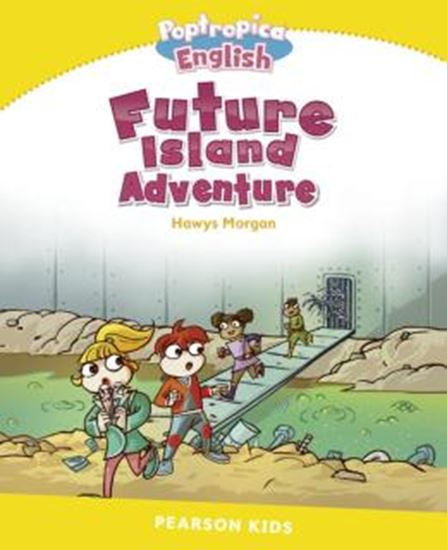 Picture of POPTROPICA ENGLISH FUTURE ISLAND ADVENTURE - LEVEL 6