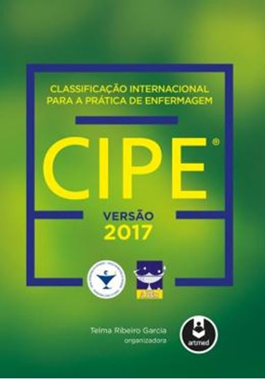 Picture of CLASSIFICACAO INTERNACIONAL PARA A PRATICA DE ENFERMAGEM CIPE 2017
