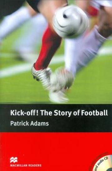 Picture of KICK OFF! THE STORY OF FOOTBALL - WITH CD - LEVEL 4