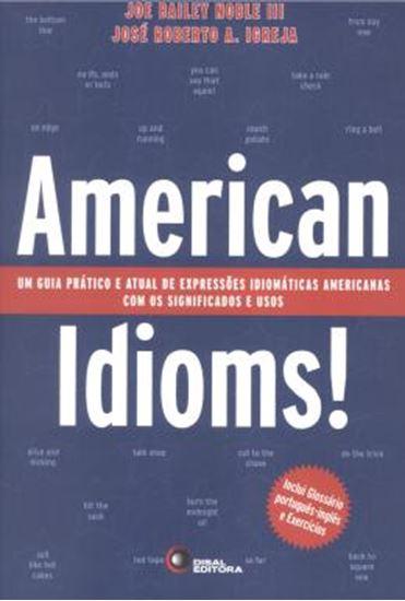 Picture of AMERICAN IDIOMS! - UM GUIA PRATICO E ATUAL DE EXPRESSOES IDIOMATICAS AMERICANAS COM OS SIGNIFICADOS E USOS