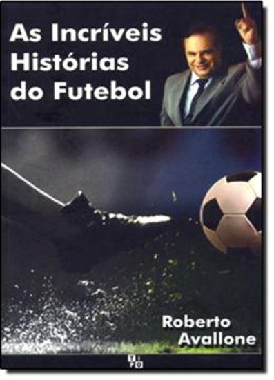 Picture of INCRIVEIS HISTORIAS DE FUTIBOL, AS