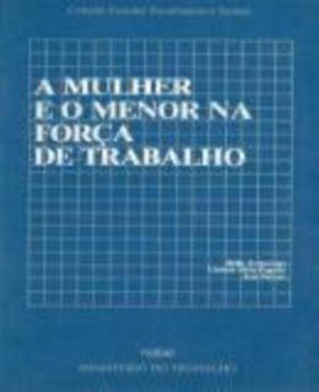 Picture of MULHER E O MENOR NA FORÇA DE TRABALHO, A