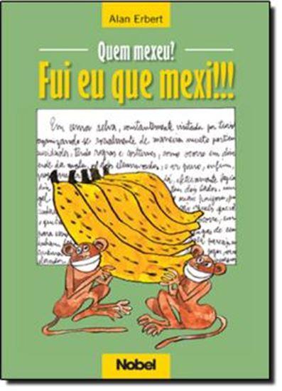 Picture of QUEM MEXEU? FUI EU QUE MEXI
