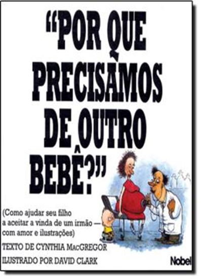 Picture of POR QUE PRECISAMOS DE OUTRO BEBE?