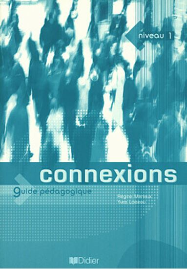 Picture of CONNEXIONS 1 - GUIDE PEDAGOGIQUE