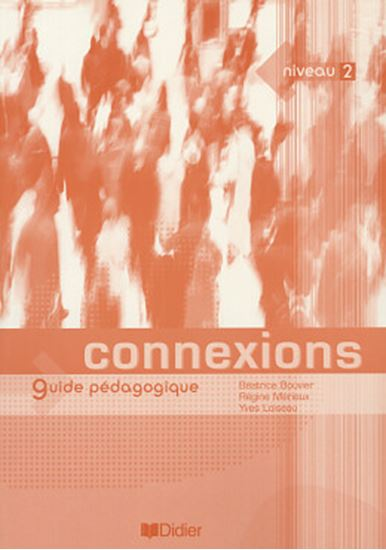 Picture of CONNEXIONS 2 - GUIDE PEDAGOGIQUE