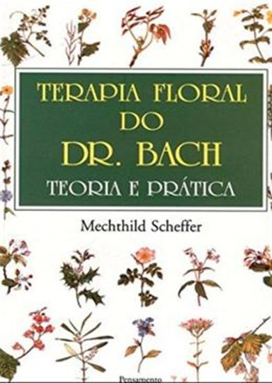 Picture of TERAPIA FLORAL DO DR. BACH - TEORIA E PRATICA