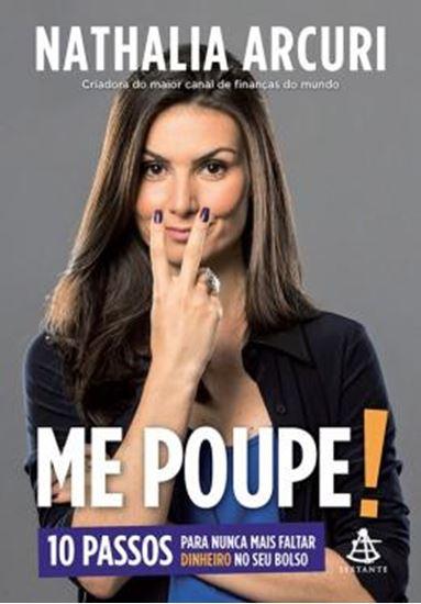 Picture of ME POUPE! - 10 PASSOS PARA NUNCA MAIS FALTAR DINHEIRO NO SEU BOLSO
