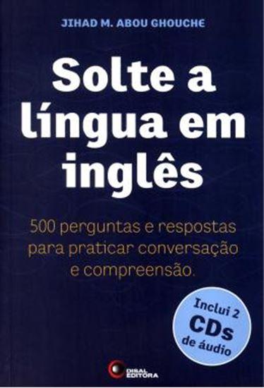 Picture of SOLTE A LINGUA EM INGLES + CD AUDIO  (2) - 500 PERGUNTAS E RESPOSTAS PARA PRATICAR CONVERSACAO E COMPREENSAO