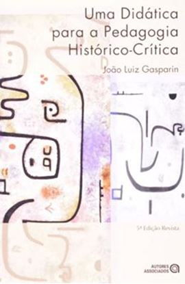 Imagem de  DIDATICA PARA A PEDAGOGIA HISTORICO-CRITICA, UMA - 5ª ED