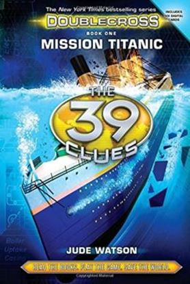 Imagem de  39 CLUES - DOUBLECROSS BOOK 1- MISSION TITANIC, THE