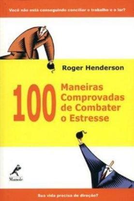 Imagem de 100 MANEIRAS COMPROVADAS DE COMBATER O ESTRESSE