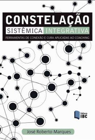 Picture of CONSTELACAO SISTEMICA INTEGRATIVA - FERRAMENTA DE CONEXAO E CURA APLICADAS AO COACHING