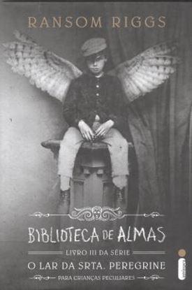 Imagem de BIBLIOTECA DAS ALMAS - LIVRO III O LAR DA SRTA. PEREGRINE PARA CRIANCAS PECULIARES